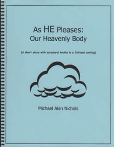 As He Pleases – Our Heavenly Body
