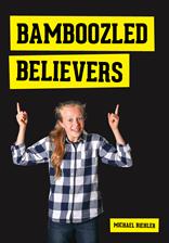 Bamboozled Believers